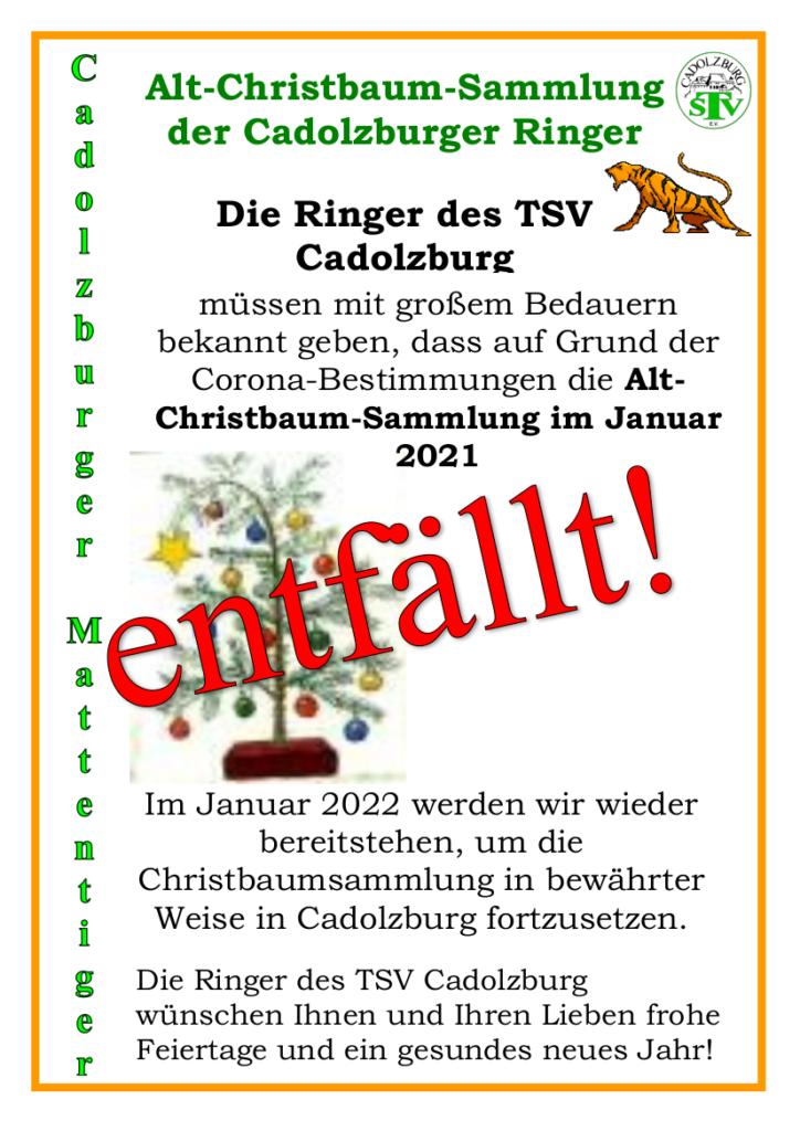 Die Ringer des TSV Cadolzburg müssen mit großem Bedauern bekannt geben, dass auf Grund der Corona-Bestimmungen die Alt-Christbaum-Sammlung im Januar 2021 entfällt!
